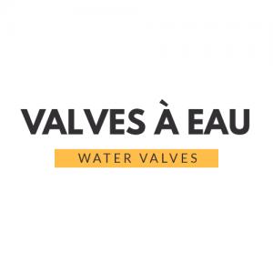 Valves a Eau/Water Valves
